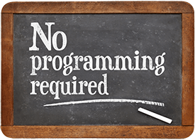 no programming required